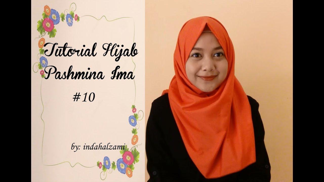 Tutorial Hijab Pashmina Ima 2 Gaya 10 Indahalzami YouTube