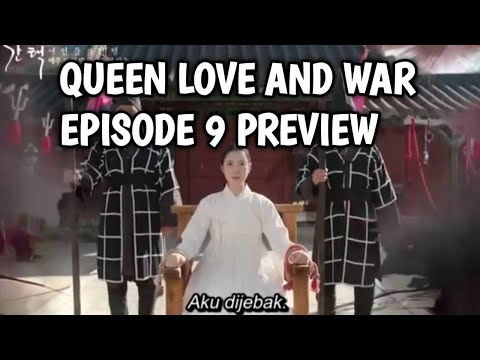 QUEEN LOVE AND WAR EPISODE 9 FULL PREVIEW SUB INDO