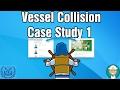 Vessel Collision Case Study 1