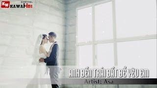 Anh Đến Trái Đất Để Yêu Em - Asa [ Video Lyrics ]