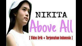 Gambar cover Nikita - Above all [ video lirik + terjemahan indonesia ]