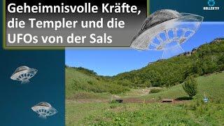 Geheimnisvolle Kräfte, die Templer und die UFOs von der Sals