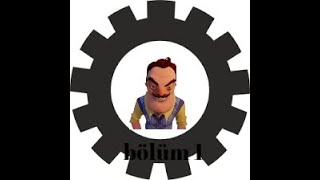 hello neighbor mod sistemi bölüm 1