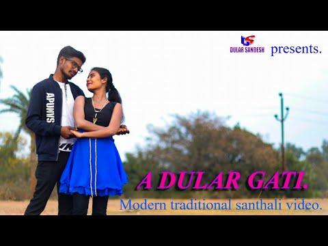 A Dular Gati Modern Traditional Santhali Video