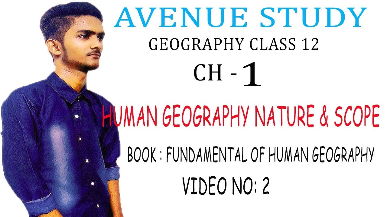 Human Geography! Nature and Scope Class 12(video no 2)Ncert geography  chapter 1 for class 12