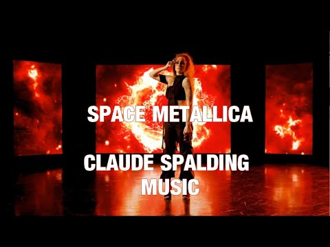 "Clip ""SPACE METALLICA"" Claude SPALDING. Top Playlists"