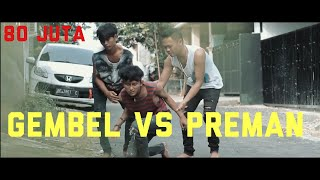 Gembel VS Preman ( part 1 )