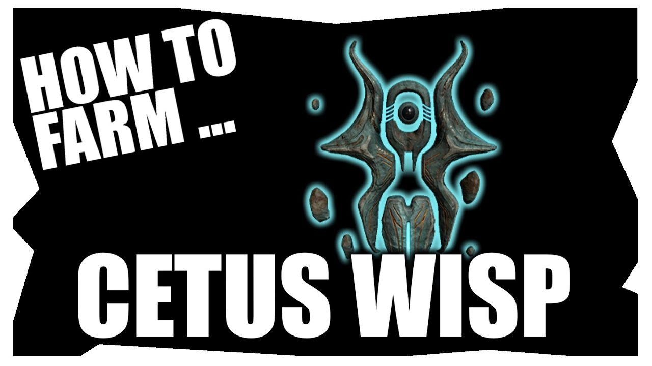 Warframe How To Farm Cetus Wisps | 1 Wisp Every 2 Minutes At Minimum! #1