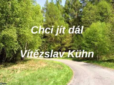 Chci jít dál - Vítězslav Kühn