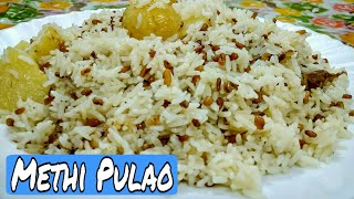 Methi pullao /Traditional Recipe /Delicious and Health benefits *By Zaika e lucknow *