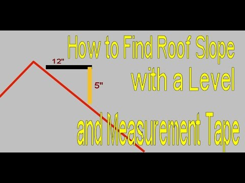 How To Find Roof Slope With Level And Measurement Tape