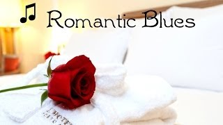Blues  Music ♥ Relaxing Romantic Instrumental Blues Guitar - Chill-Out Music