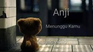Download Lagu Anji - Menunggu Kamu (OST Jelita Sejuba) Lyric Video Mp3