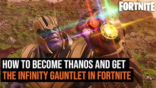 Fortnite Thanos Gameplay - How To Get The Infinity Gauntlet