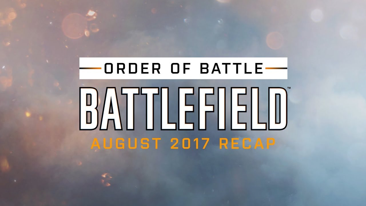 Battlefield Monthly Recap - Order of Battle - August 2017