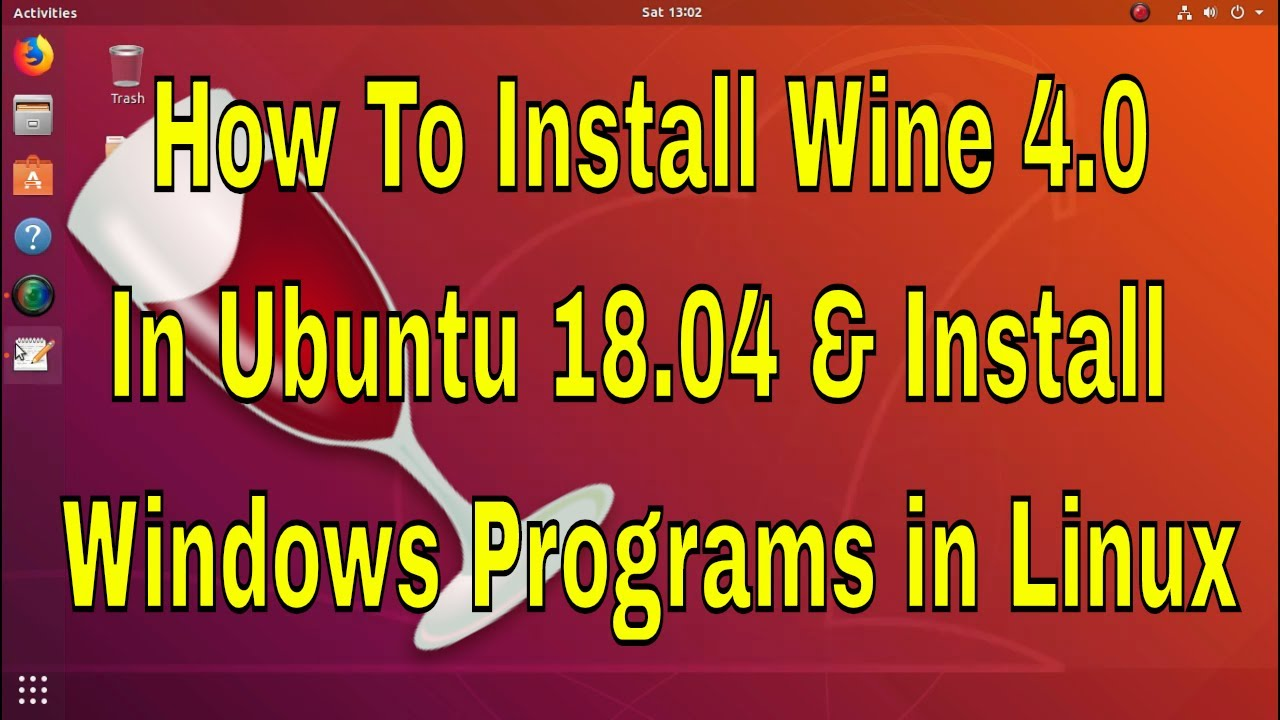 How to Install Wine 4 0 in Ubuntu 18 04 LTS and linux mint 19 & Install  Windows Programs on Linux