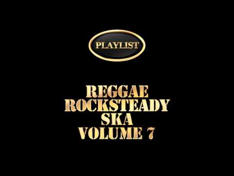 Reggae Rocksteady Ska Volume 7 (Full Album)