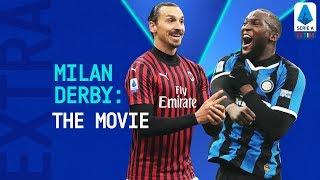 A Serie A CLASSIC! The Milan Derby | Inter Milan 4-2 Milan: The Movie | Serie A Extra | Serie A TIM