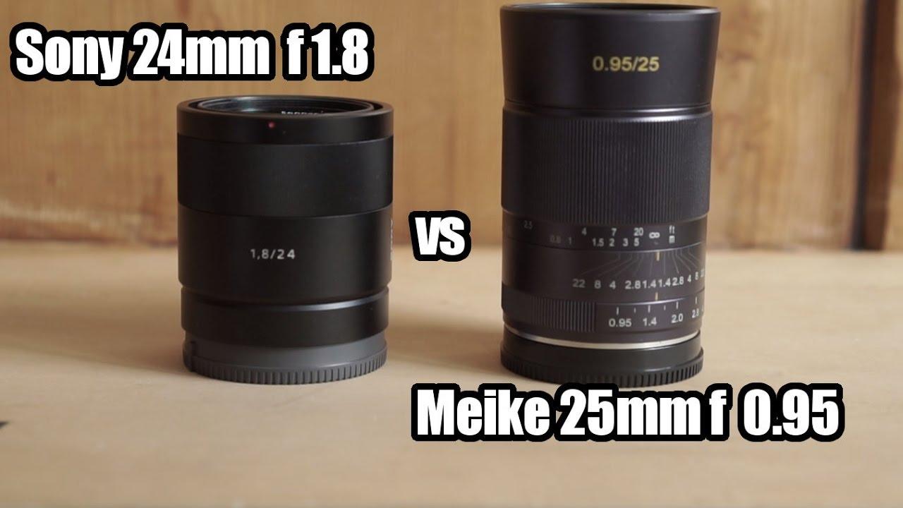 Sony 24mm f 1.8 vs Meike 25mm f 0.95 Comparison
