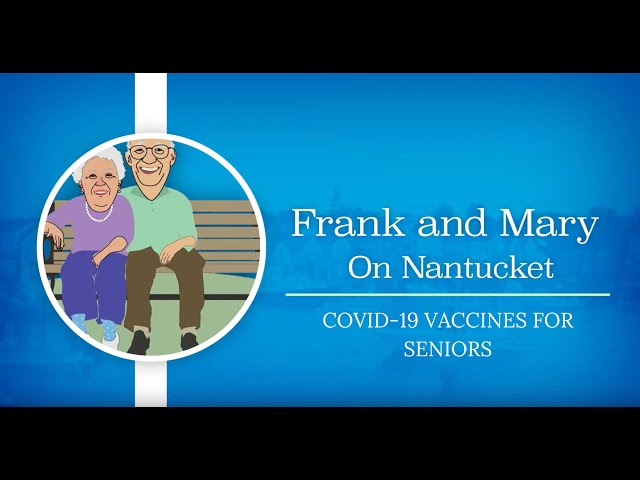 1.18.21: Frank and Mary on Nantucket (Jerico Mele/Covid-19 Vaccine for seniors)