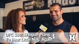 "Mauricio ""Shogun"" Rua Trains At Kings MMA, Talks ""Little Nog"" Rematch At UFC 190"