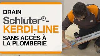 Comment poser le drain Schluter®-KERDI-LINE sans accès à la plomberie