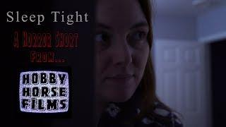 Sleep Tight - Short Horror Film 2018