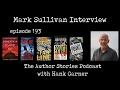 Episode 193 | Mark Sullivan Interview