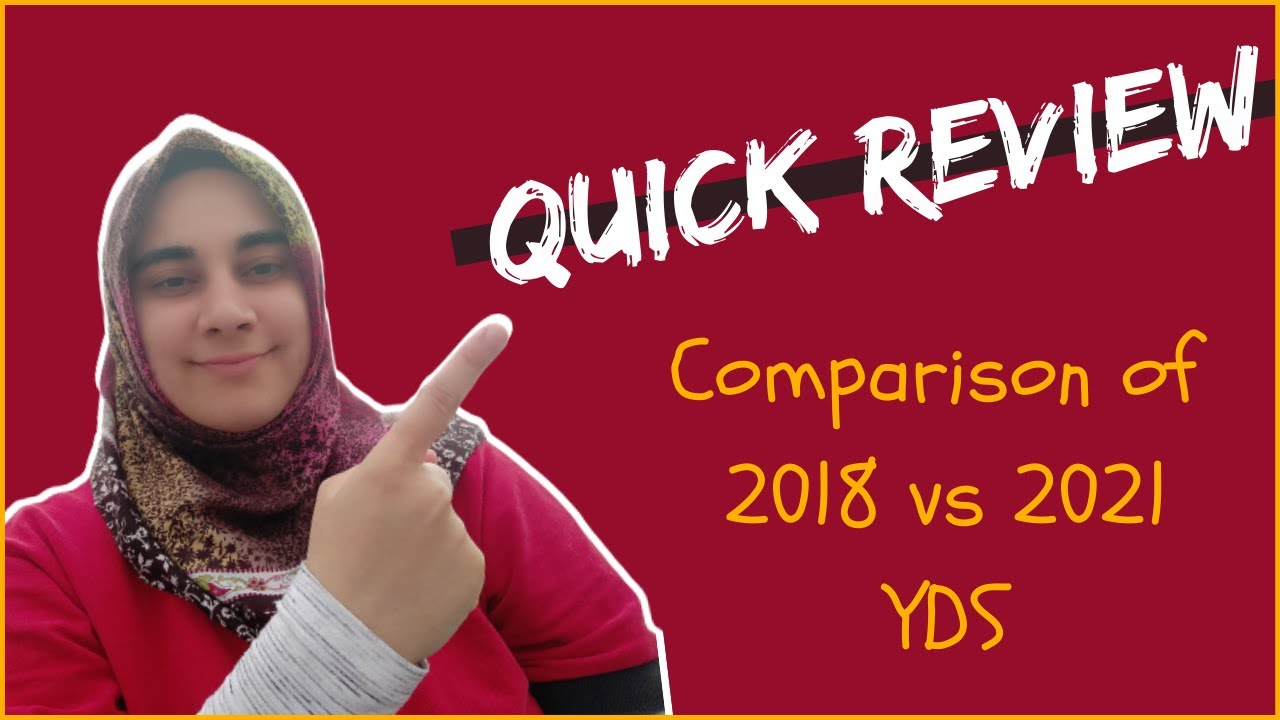 My Progress of 2018 YDS to 2021 YDS , a quick review and a vital tip ( 18 Nisan 2021 YDS Yorumum )