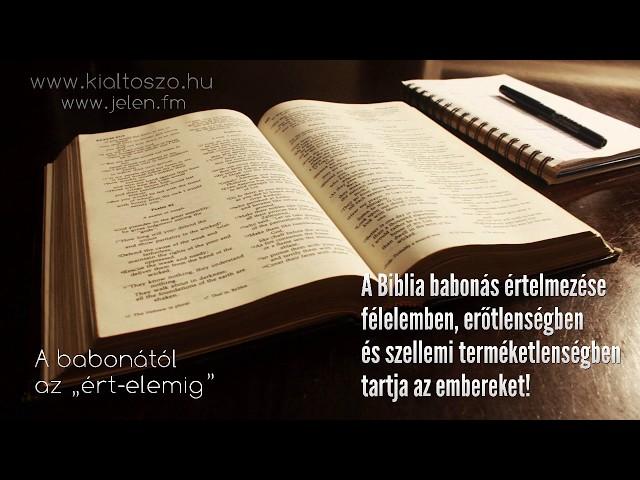 A Biblia babonás értelmezése félelemben, erőtlenségben és terméketlenségben tartja az embereket