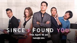 Since I Found You Full Trailer: This April 16 on ABS-CBN!
