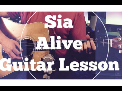 Sia - Alive - Guitar Lesson- Chords and Strumming