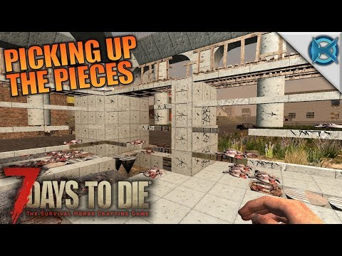 PICKING UP THE PIECES | 7 Days to Die | Let's Play Gameplay Alpha 16 | S16E71