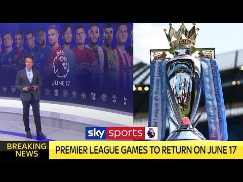 BREAKING NEWS – Premier League To Return On June 17th