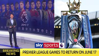 Breaking News – Premier League To Return On June 17th