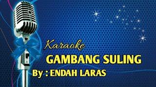 KARAOKE GAMBANG SULING (ENDAH LARAS)