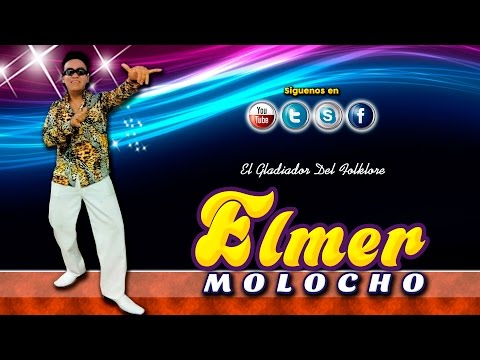★ ELMER MOLOCHO ☛ Jamas quise dejarte ♪