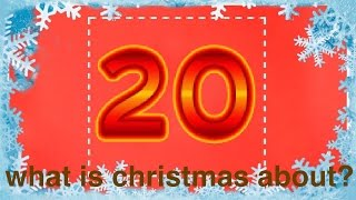 Adventskalender #20 What is christmas about?
