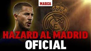 Oficial: Eden Hazard ficha por el Real Madrid | Fichajes Real Madrid 2019 - Marca