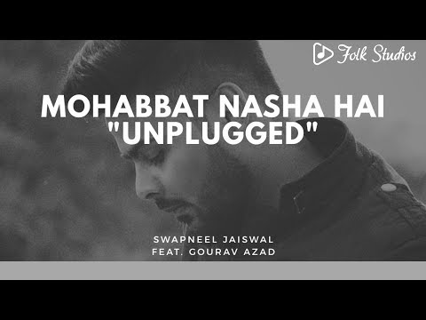 Mohabbat Nasha Hai | HATE STORY 4 | Neha Kakkar | Tony Kakkar | Swapneel Jaiswal | Gourav Azad