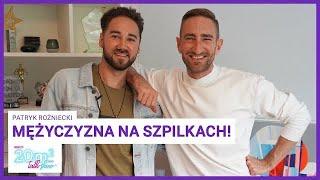 Mężczyzna na szpilkach! Patryk Rożniecki, 20m2 talk-show, odc. 358