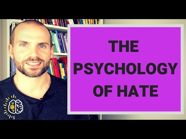 The Psychology Of Hate - What Is Hatred & Why Do We Experience It? #GetPsyched