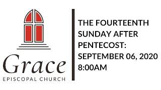 The Fourteenth Sunday After Pentecost 8:00am