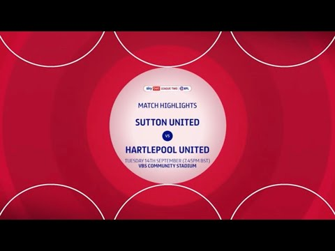 Sutton Hartlepool Goals And Highlights