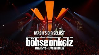 Böhse Onkelz - Mach's dir selbst (Memento - Live in Berlin)