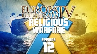 Europa Universalis IV - Religious Warfare - Episode 12 ...Losing Trusted Allies...
