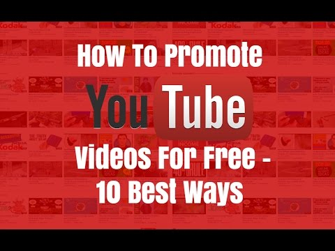 How To Promote Your YouTube Videos For Free - 10 Best Ways