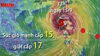 Siêu Bão Mangkhut Giật Cấp 17 Đổ Bộ vào Trưa 17/9: Hà Nội Có Gió Giật Mạnh | Tin Thời Sự