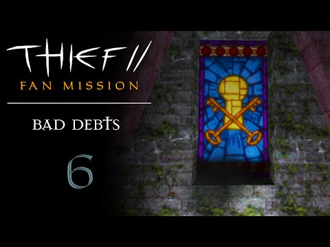Thief 2 Fan Mission: Let's Play Bad Debts - 6 - Final Fancy