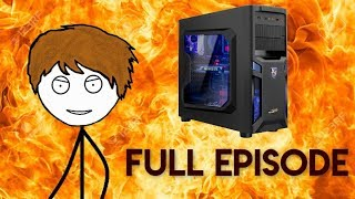 When a Gamer steals a Gaming PC - FULL EPISODE